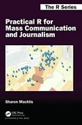 Practical R For Mass Communication And Journalism Gq Machlis Sharon Taylor And F