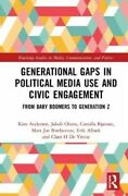 Generational Gaps In Political Media Use And Civic Engagement Gq Andersen Kim Ta