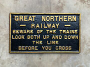 Rare Great Northern Railway Cast Iron Beware Of Trains Railroad Crossing Sign