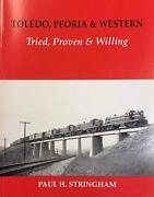 Toledo, Peoria And Western Tried, Proven And Willing By Paul Stringham Mint