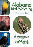 Alabama Bird Watching A Year-round Guide By Thompson Bill Iii Excellent