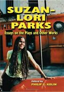 Suzan-lori Parks Essays On Plays And Other Works By Philip C. Kolin Brand New