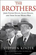 Brothers John Foster Dulles Allen Dulles And Their By Stephen Kinzer Vg+