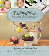 Holy Week For Latter-day Saint Families By Wendee Wilcox Rosborough Brand New