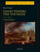 David Teniers Younger A Biography Pictura Nova By Hans Vlieghe - Hardcover