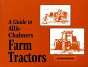A Guide To Allis-chalmers Farm Tractors By Norm Swinford Mint Condition