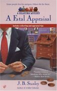 A Fatal Appraisal Collectible Mystery By J. B. Stanley Excellent Condition