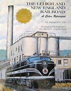 Lehigh And New England Railroad Color Retrospect By Douglas Lilly - Hardcover