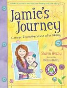 Jamie's Journey Cancer From Voice Of A Sibling By Sharon Wozny Excellent