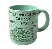 Vintage Still Working On My First Million Mug Cup American Greetings 1988