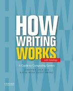 How Writing Works A Guide To Composing Genres By Jordynn Jack And Guest Katie