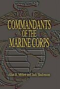 Commandants Of Marine Corps By Allan Reed Millett And Jack Shulimson - Hardcover