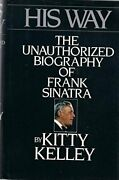 His Way Unauthorized Biography Of Frank Sinatra By Kitty By Kitty Kelley