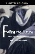 Failing Future A Dean Looks At Higher Education In By Annette Kolodny Mint