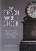 French Marble Clock A Guide For Buyers Collectors And By Nicolas M. Thorpe