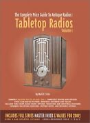 Complete Price Guide To Antique Radios Tabletop Radios By Mark Stein Mint