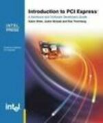 Introduction To Pci Express A Hardware And Software By Adam Wilen And Justin P.