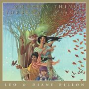 To Every Thing There Is A Season By Diane Dillon And Leo Dillon - Hardcover New