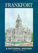 Frankfort Indiana A Pictorial History By Helen E. Grove - Hardcover Mint