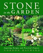 Stone In Garden Inspiring Designs And Practical Projects By Gordon Hayward New
