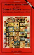 Pictorial Price Guide To Metal Lunch Boxes And Thermoses By Larry Aikins Excellent