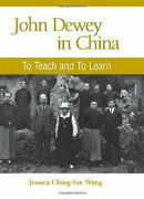 John Dewey In China To Teach And To Learn Suny Series In By Jessica Ching-sze
