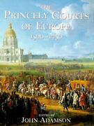 Princely Courts Of Europe 1500-1750 By John Adamson - Hardcover Mint Condition