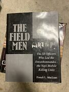 H18226 The Field Men The Ss Officers Who Led The Einsatzkommandos--the Nazi