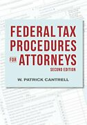 Federal Tax Procedures For Attorneys By W. Patrick Cantrell Excellent Condition