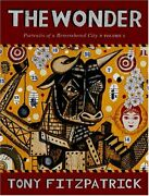 Wonder Portraits Of A Remembered City By Tony Fitzpatrick - Hardcover Excellent