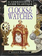 A Connoisseurs Guide To Antique Clocks And Watches By Ronald Pearsall - Hardcover