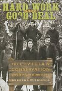 Hard Work And A Good Deal Civilian Conservation Corps In By Barbara W. Sommer