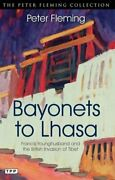 Bayonets To Lhasa Francis Younghusband And British By Peter Fleming Excellent