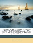 History Of Ancient Order Of Hibernians From Earliest By Thomas Francis Mcgrath
