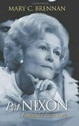 Pat Nixon Embattled First Lady Modern First Ladies By Mary C. Brennan New