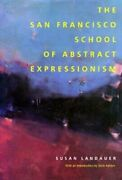 San Francisco School Of Abstract Expressionism By Susan Landauer