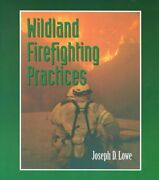 Wildland Firefighting Practices By Joseph Lowe Excellent Condition