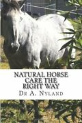 Natural Horse Care Right Way By A Nyland