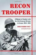 Recon Trooper A Memoir Of Combat With 14th Armored By Hugh Warren West And John