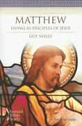 Matthew Living As Disciples Of Jesus Annual Bible Study By Guy Sayles Vg+