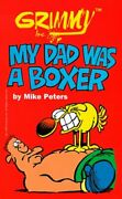 Grimmy My Dad Was A Boxer Mother Goose And Grimm By Mike Peters Excellent