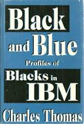 Black And Blue Profiles Of Blacks In Ibm By Charles Thomas - Hardcover