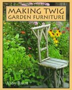Making Twig Garden Furniture By Abby Ruoff Brand New