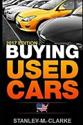 Buying Used Cars 2017 Edition By Stanley M. Clarke Mint Condition