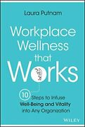 Workplace Wellness That Works 10 Steps To Infuse By Laura Putnam - Hardcover
