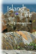 Island Life An Isle Royale Nature Guide By Ted Gostomski And Janet Marr Mint