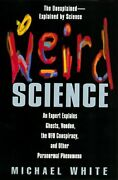 Weird Science An Expert Explains Ghosts, Voodoo, Ufo By Michael White Mint