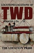 Locations-locations Of Twd Seasons 1-7a By Littlefield Marlene Mint Condition