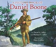 A Picture Book Of Daniel Boone Picture Book Biographies By David A. Adler