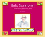 Kate Sessions Mother Of Balboa Park By Joy Raab